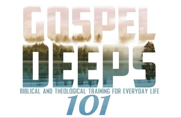 Gospel Deeps 101